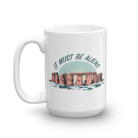Ancient Aliens It Must be Aliens White Mug