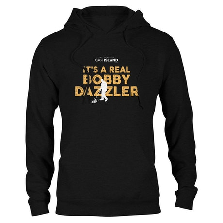 The Curse of Oak Island It's Real Bobby Dazzler Hooded Sweatshirt