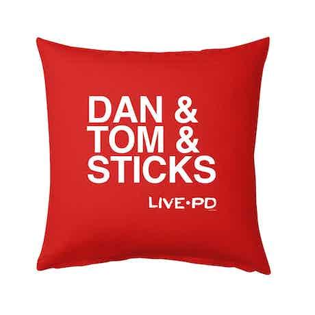 "Live PD Dan & Tom & Sticks Pillow - 16"" x 16"""
